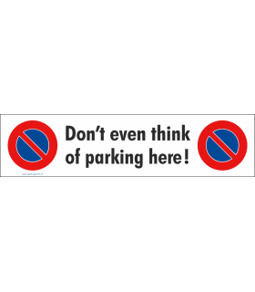 Parkplatzbeschriftungen, Don't even think, Grösse 410 x 100 mm